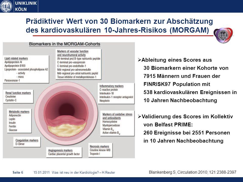 15.01.2011 Was ist neu in der Kardiologie? – H.ReuterSeite 6 Blankenberg S, Circulation 2010; 121:2388-2397 Prädiktiver Wert von 30 Biomarkern zur Abs