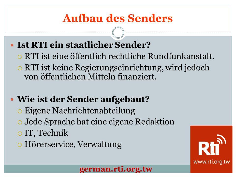 Aufbau des Senders Ist RTI ein staatlicher Sender.