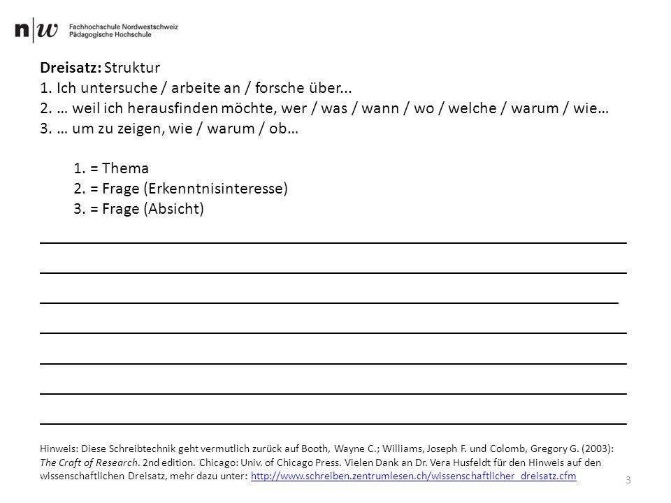 Dreisatz: Struktur 1. Ich untersuche / arbeite an / forsche über...