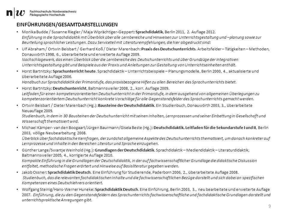 9 EINFÜHRUNGEN/GESAMTDARSTELLUNGEN Monika Budde / Susanne Riegler / Maja Wiprächtiger-Geppert: Sprachdidaktik, Berlin 2011, 2.
