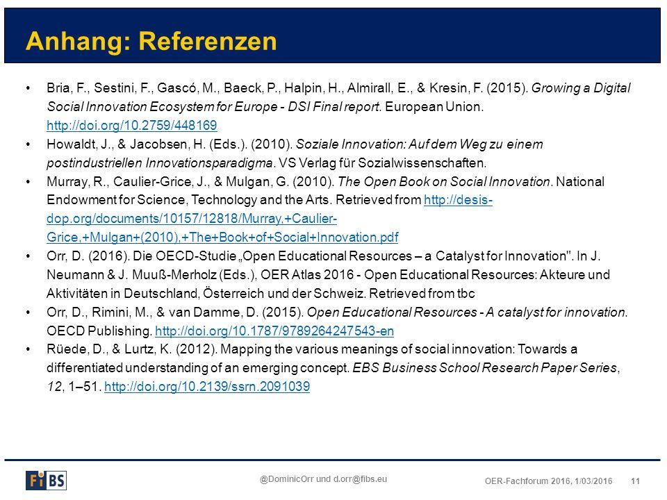 11OER-Fachforum 2016, 1/03/2016 @DominicOrr und d.orr@fibs.eu Anhang: Referenzen Bria, F., Sestini, F., Gascó, M., Baeck, P., Halpin, H., Almirall, E.