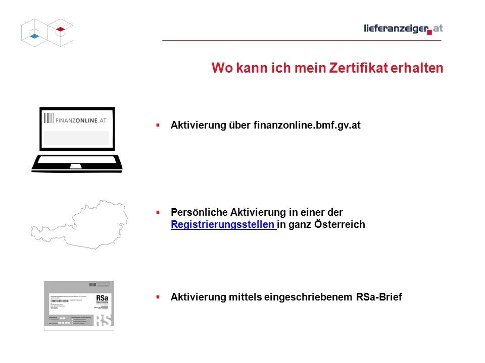 Wo kann ich mein Zertifikat erhalten  Aktivierung über finanzonline.bmf.gv.at  Persönliche Aktivierung in einer der Registrierungsstellen in ganz Österreich Registrierungsstellen  Aktivierung mittels eingeschriebenem RSa-Brief