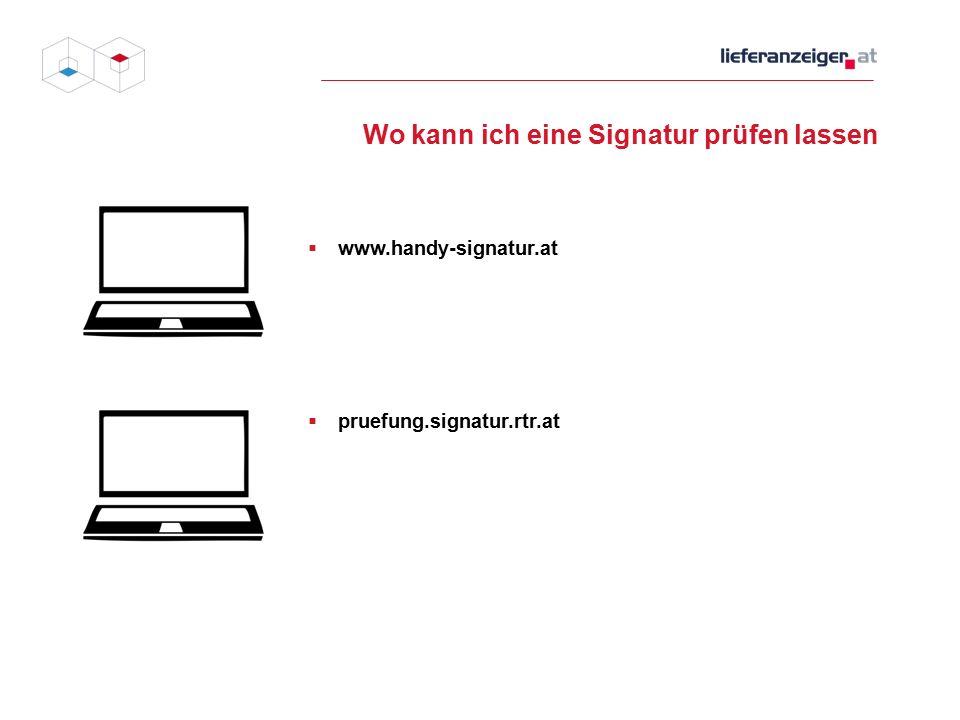 Wo kann ich eine Signatur prüfen lassen  www.handy-signatur.at  pruefung.signatur.rtr.at