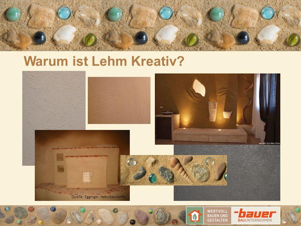 Warum ist Lehm Kreativ? Quelle: Egginger Naturbaustoffe