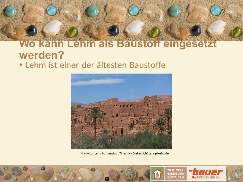 Wo kann Lehm als Baustoff eingesetzt werden? Lehm ist einer der ältesten Baustoffe Marokko: Lehmburgenstadt Tinerhir - Dieter Schütz / pixelio.de