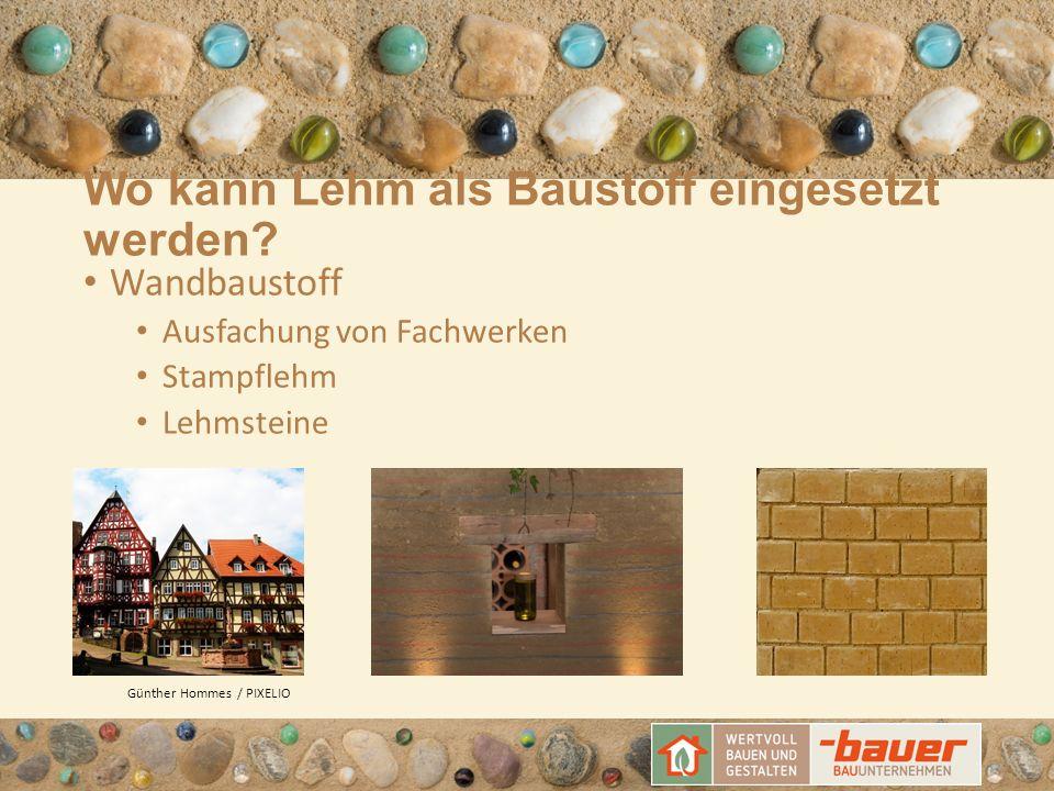 Wo kann Lehm als Baustoff eingesetzt werden? Wandbaustoff Ausfachung von Fachwerken Stampflehm Lehmsteine Günther Hommes / PIXELIO