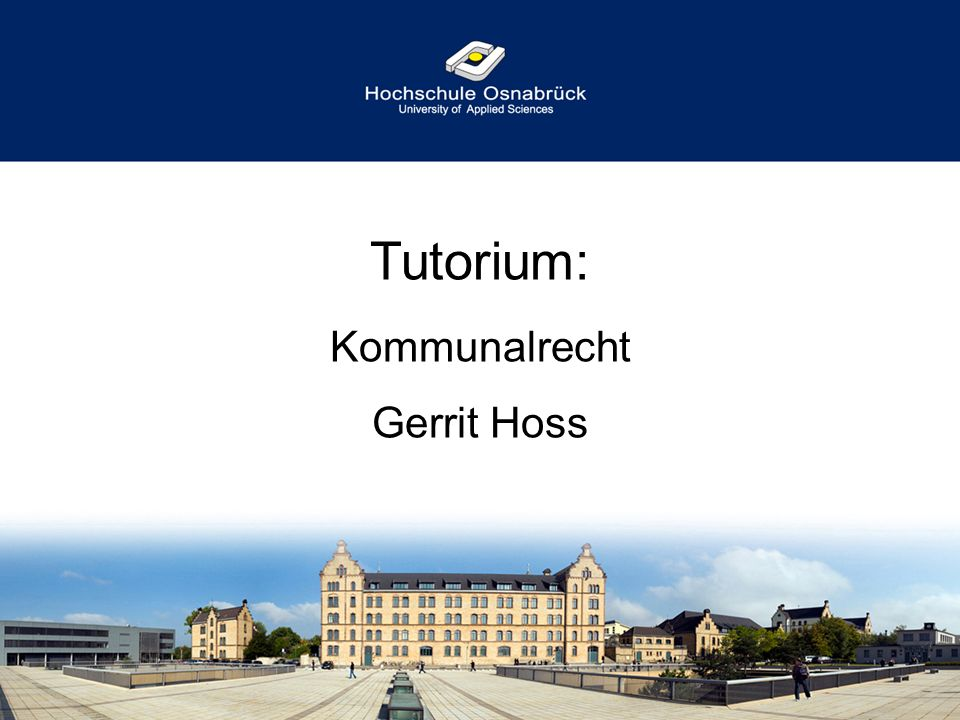 Tutorium: Kommunalrecht Gerrit Hoss
