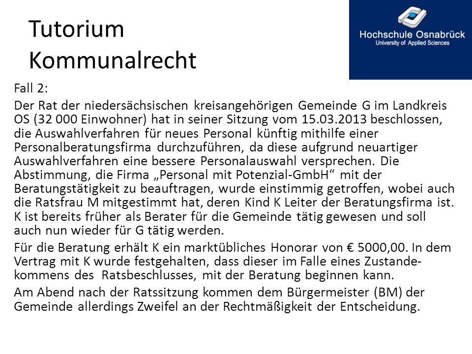 Tutorium Kommunalrecht Fall 2: Der Rat der niedersächsischen kreisangehörigen Gemeinde G im Landkreis OS (32 000 Einwohner) hat in seiner Sitzung vom