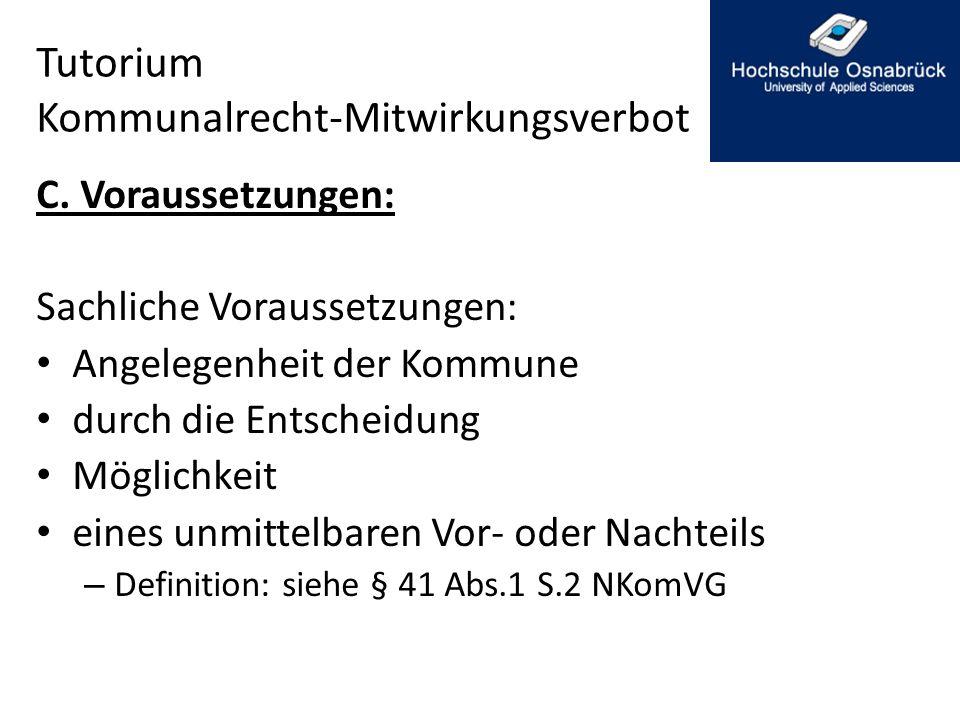 Tutorium Kommunalrecht-Mitwirkungsverbot C. Voraussetzungen: Sachliche Voraussetzungen: Angelegenheit der Kommune durch die Entscheidung Möglichkeit e