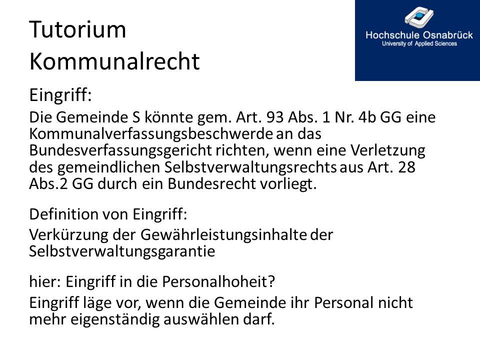 Tutorium Kommunalrecht Subsumtion: Lt.Sachverhalt (SV) keine Personalauswahl durch die Gemeinde S.