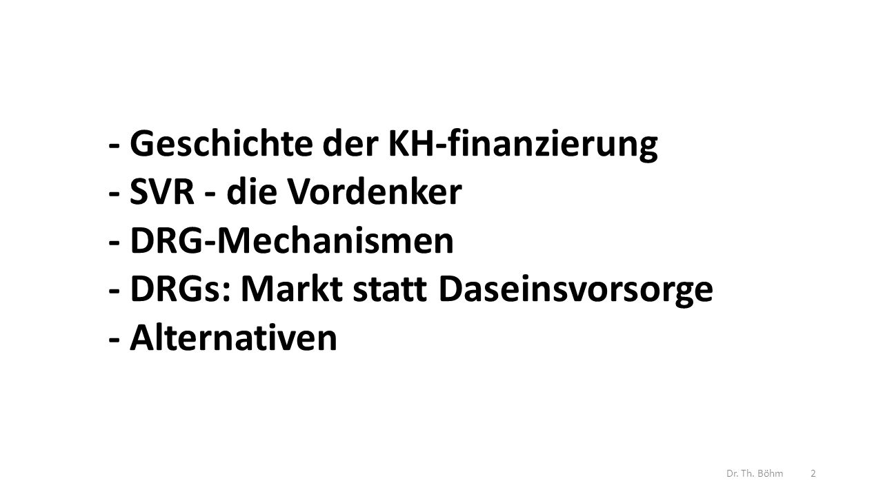 Geschichte der Krankenhausfinanzierung und der ökonomischen Anreize Dr. Th. Böhm3