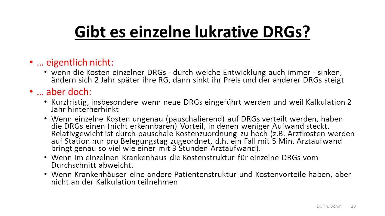 Gibt es einzelne lukrative DRGs.