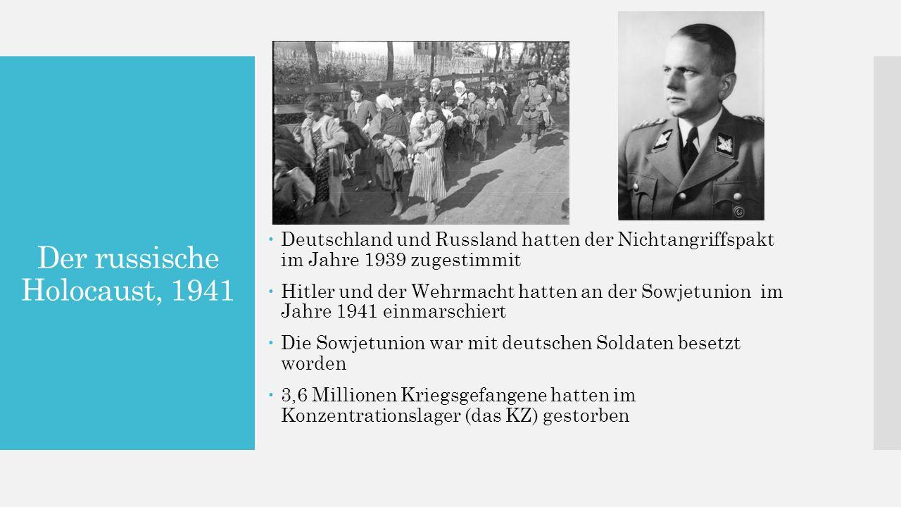 Der russische Holocaust, 1941  Deutschland und Russland hatten der Nichtangriffspakt im Jahre 1939 zugestimmit  Hitler und der Wehrmacht hatten an der Sowjetunion im Jahre 1941 einmarschiert  Die Sowjetunion war mit deutschen Soldaten besetzt worden  3,6 Millionen Kriegsgefangene hatten im Konzentrationslager (das KZ) gestorben