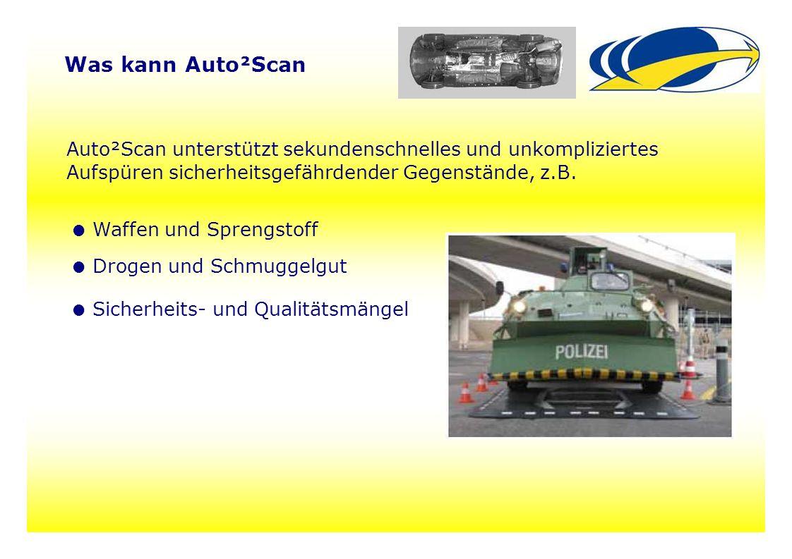 33 Was kann Auto²Scan Auto²Scan unterstützt sekundenschnelles und unkompliziertes Aufspüren sicherheitsgefährdender Gegenstände, z.B. ● Waffen und Spr