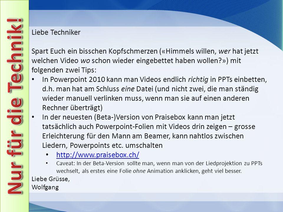 Liebe Techniker Spart Euch ein bisschen Kopfschmerzen («Himmels willen, wer hat jetzt welchen Video wo schon wieder eingebettet haben wollen ») mit folgenden zwei Tips: In Powerpoint 2010 kann man Videos endlich richtig in PPTs einbetten, d.h.