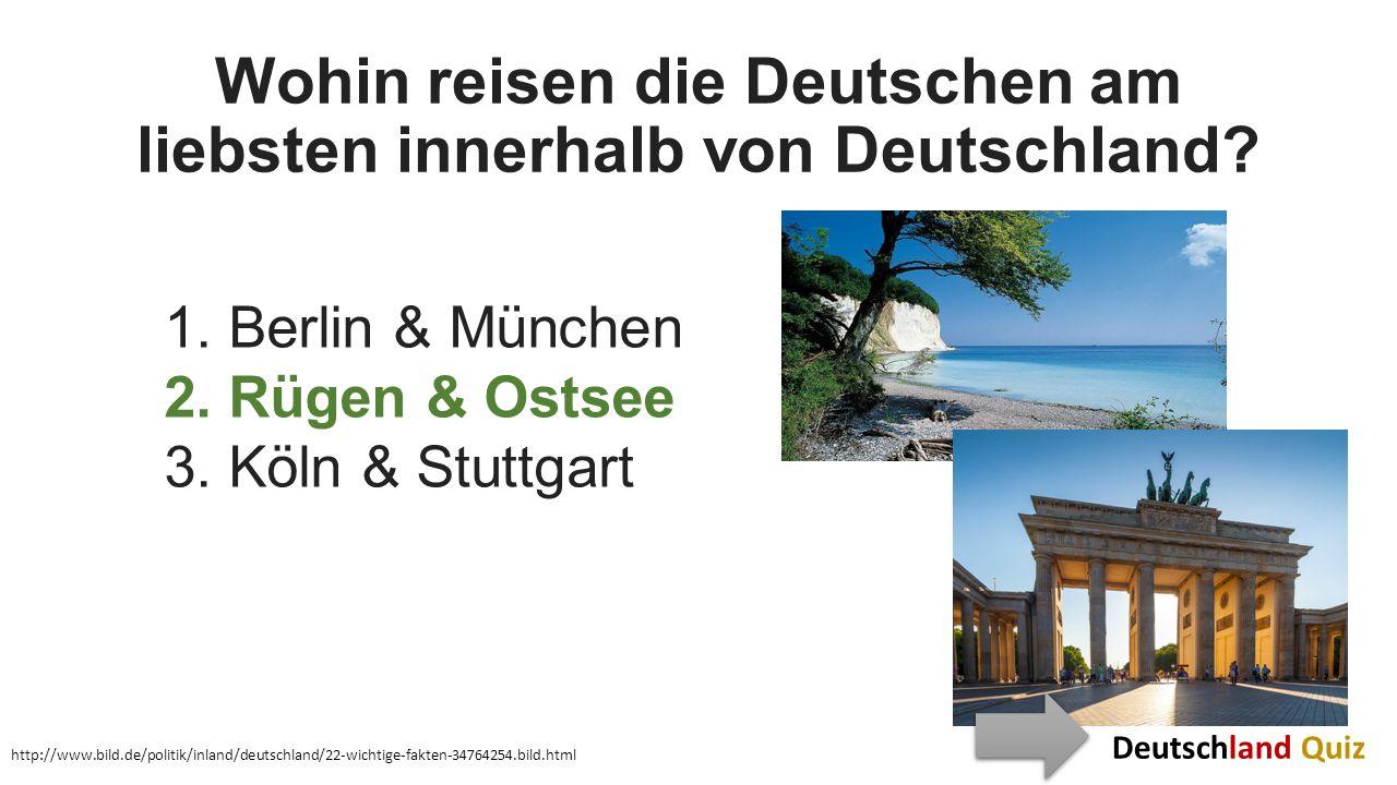 Wohin reisen die Deutschen am liebsten innerhalb von Deutschland? 1. Berlin & München 2. Rügen & Ostsee 3. Köln & Stuttgart http://www.bild.de/politik
