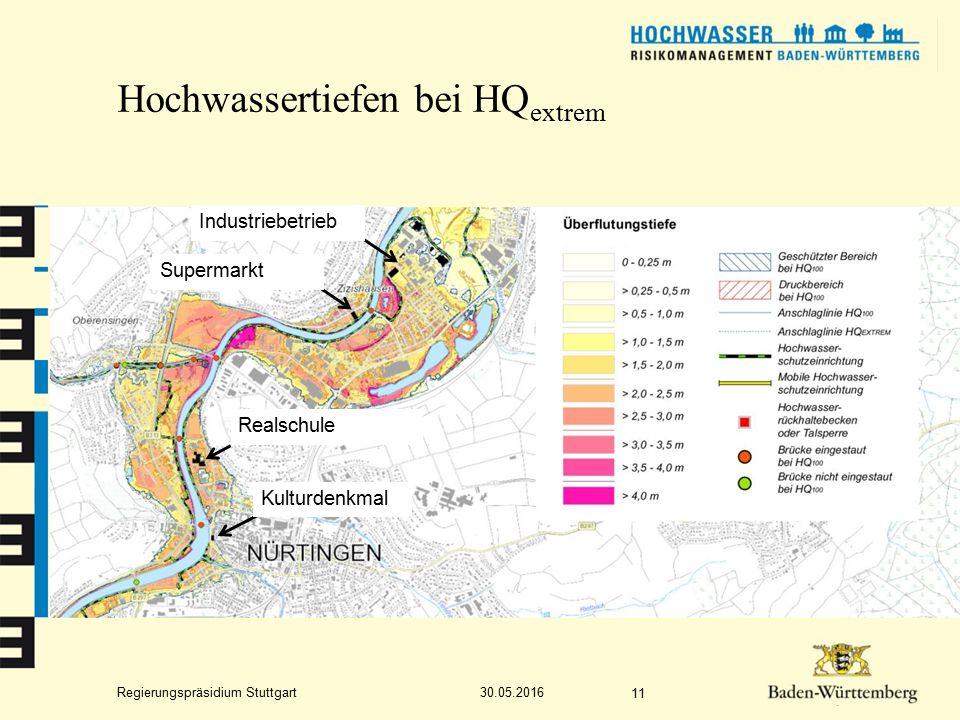 Regierungspräsidium Stuttgart Hochwassertiefen bei HQ 10 11 HQ 50 HQ 100 HQ extrem 30.05.2016 Realschule Industriebetrieb Supermarkt Kulturdenkmal
