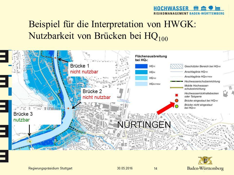 Regierungspräsidium Stuttgart Beispiel für die Interpretation von HWGK: Nutzbarkeit von Brücken bei HQ 100 30.05.2016 14 Brücke 1 nicht nutzbar Brücke 2 nicht nutzbar Brücke 3 nutzbar