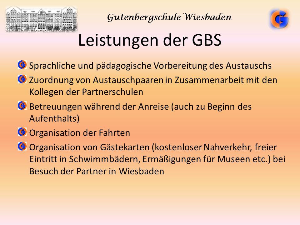 Leistungen der GBS Sprachliche und pädagogische Vorbereitung des Austauschs Zuordnung von Austauschpaaren in Zusammenarbeit mit den Kollegen der Partn