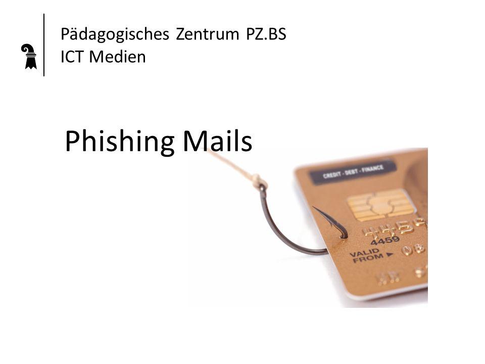 Pädagogisches Zentrum PZ.BS ICT Medien Phishing Mails