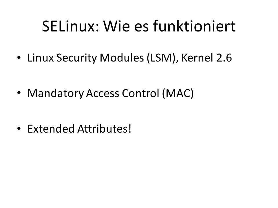SELinux: Wie es funktioniert root@d ~ # getfattr -m - /usr/bin/ping # file: usr/bin/ping security.capability security.selinux root@d ~ # getfattr -n security.selinux /usr/bin/ping # file: usr/bin/ping security.selinux= system_u:object_r:ping_exec_t:s0