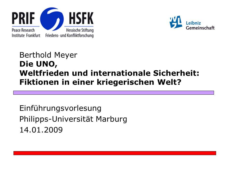 Berthold Meyer Die UNO, Weltfrieden und internationale Sicherheit: Fiktionen in einer kriegerischen Welt.
