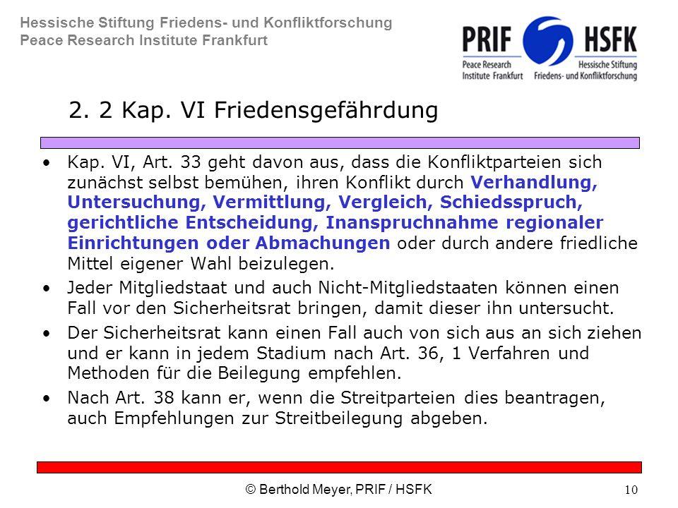 Hessische Stiftung Friedens- und Konfliktforschung Peace Research Institute Frankfurt © Berthold Meyer, PRIF / HSFK10 2.