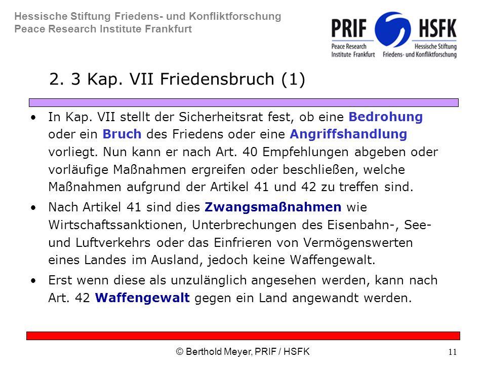 Hessische Stiftung Friedens- und Konfliktforschung Peace Research Institute Frankfurt © Berthold Meyer, PRIF / HSFK11 2.
