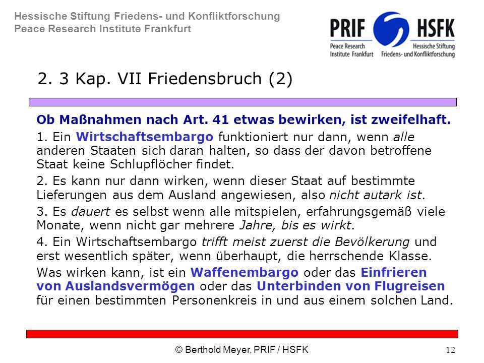 Hessische Stiftung Friedens- und Konfliktforschung Peace Research Institute Frankfurt © Berthold Meyer, PRIF / HSFK12 2.