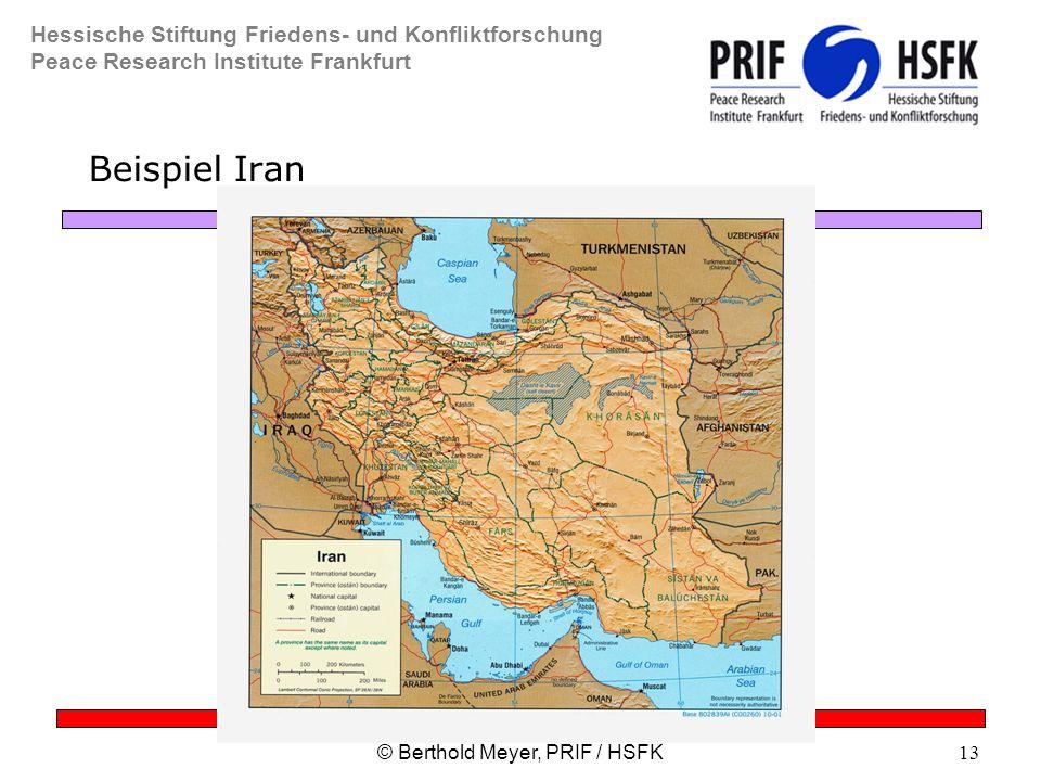 Hessische Stiftung Friedens- und Konfliktforschung Peace Research Institute Frankfurt © Berthold Meyer, PRIF / HSFK13 Beispiel Iran