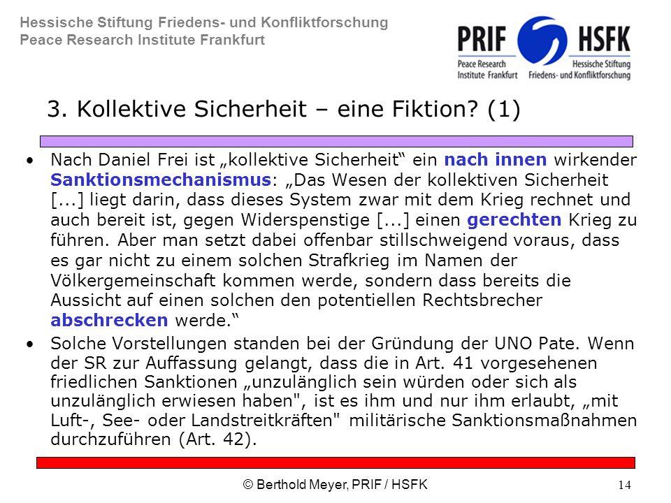 Hessische Stiftung Friedens- und Konfliktforschung Peace Research Institute Frankfurt © Berthold Meyer, PRIF / HSFK14 3.