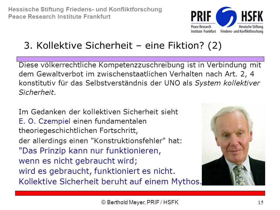 Hessische Stiftung Friedens- und Konfliktforschung Peace Research Institute Frankfurt © Berthold Meyer, PRIF / HSFK15 3.