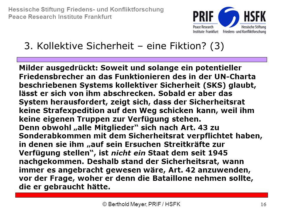 Hessische Stiftung Friedens- und Konfliktforschung Peace Research Institute Frankfurt © Berthold Meyer, PRIF / HSFK16 3.