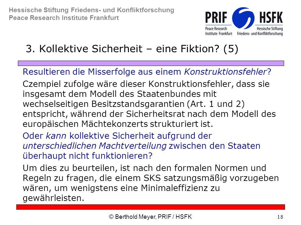 Hessische Stiftung Friedens- und Konfliktforschung Peace Research Institute Frankfurt © Berthold Meyer, PRIF / HSFK18 3.