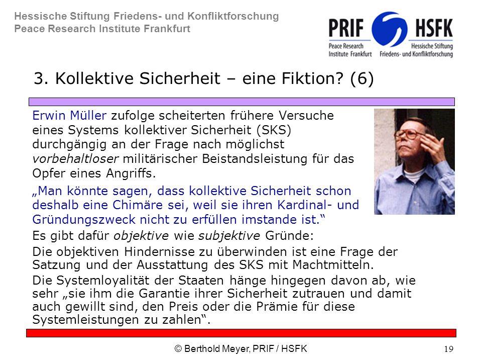 Hessische Stiftung Friedens- und Konfliktforschung Peace Research Institute Frankfurt © Berthold Meyer, PRIF / HSFK19 3.