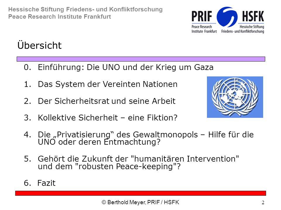 Hessische Stiftung Friedens- und Konfliktforschung Peace Research Institute Frankfurt © Berthold Meyer, PRIF / HSFK2 Übersicht 0.Einführung: Die UNO und der Krieg um Gaza 1.