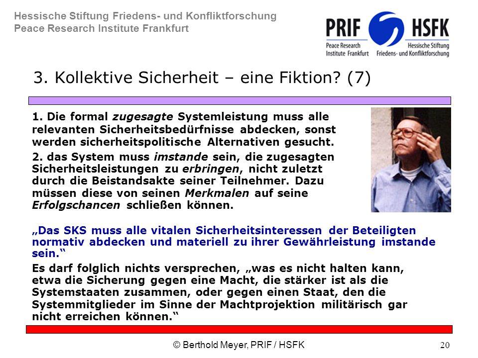 Hessische Stiftung Friedens- und Konfliktforschung Peace Research Institute Frankfurt © Berthold Meyer, PRIF / HSFK20 3.