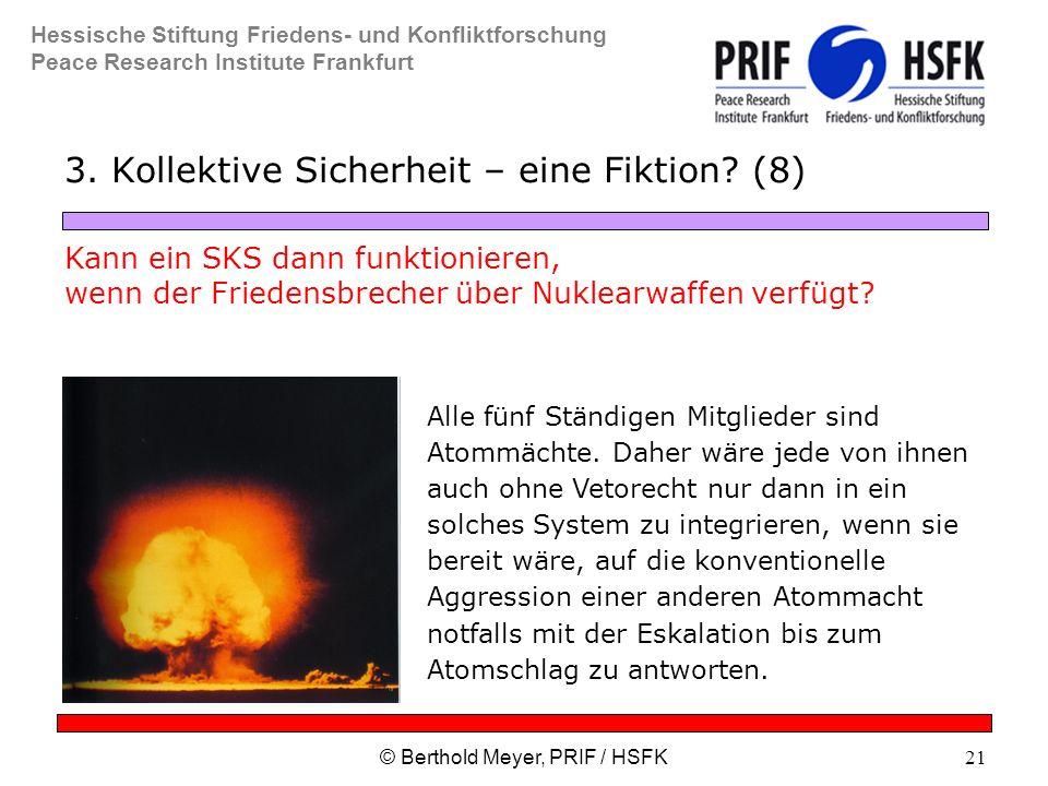 Hessische Stiftung Friedens- und Konfliktforschung Peace Research Institute Frankfurt © Berthold Meyer, PRIF / HSFK21 3.