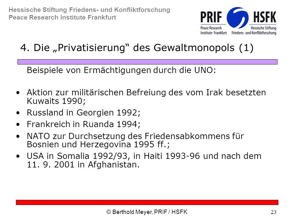 Hessische Stiftung Friedens- und Konfliktforschung Peace Research Institute Frankfurt © Berthold Meyer, PRIF / HSFK23 4.