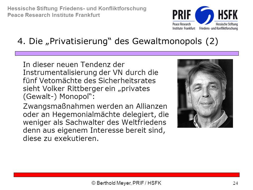 Hessische Stiftung Friedens- und Konfliktforschung Peace Research Institute Frankfurt © Berthold Meyer, PRIF / HSFK24 4.