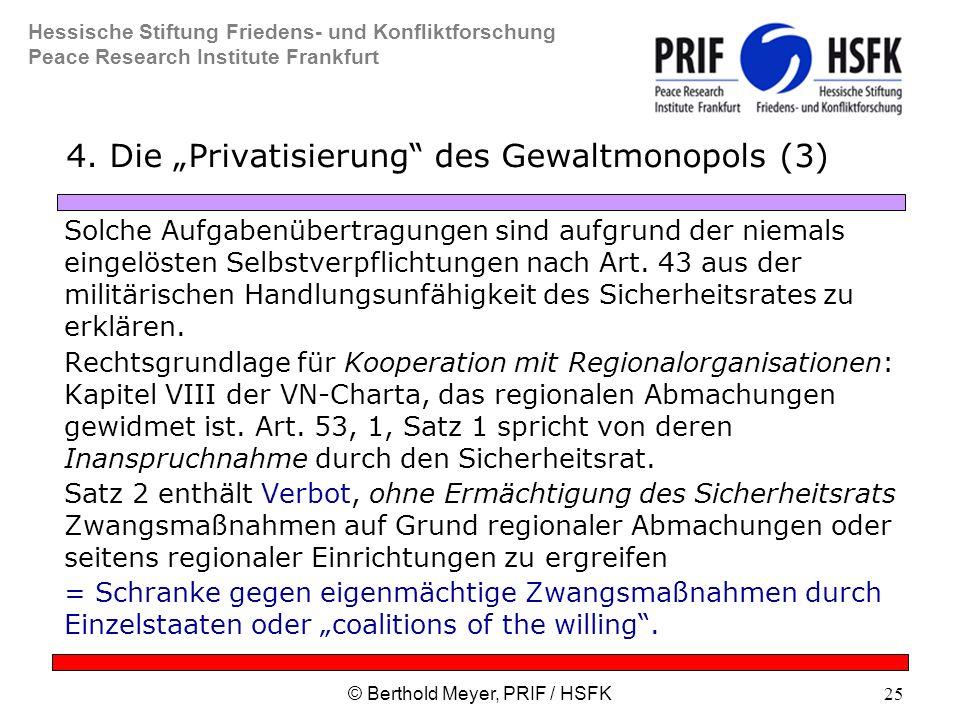 Hessische Stiftung Friedens- und Konfliktforschung Peace Research Institute Frankfurt © Berthold Meyer, PRIF / HSFK25 4.