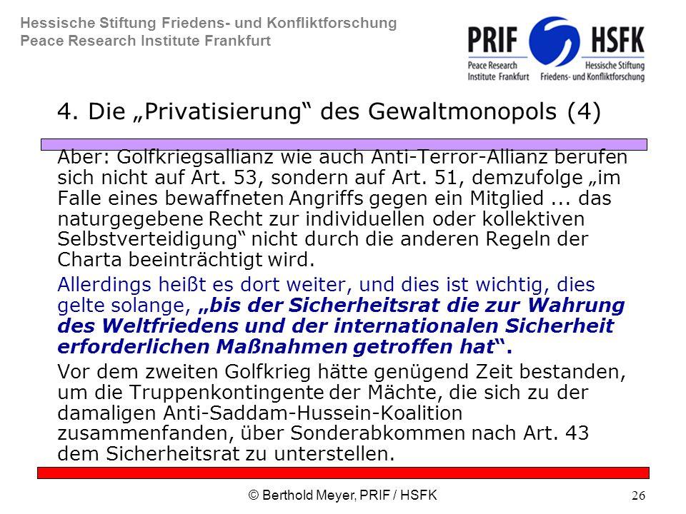 Hessische Stiftung Friedens- und Konfliktforschung Peace Research Institute Frankfurt © Berthold Meyer, PRIF / HSFK26 4.