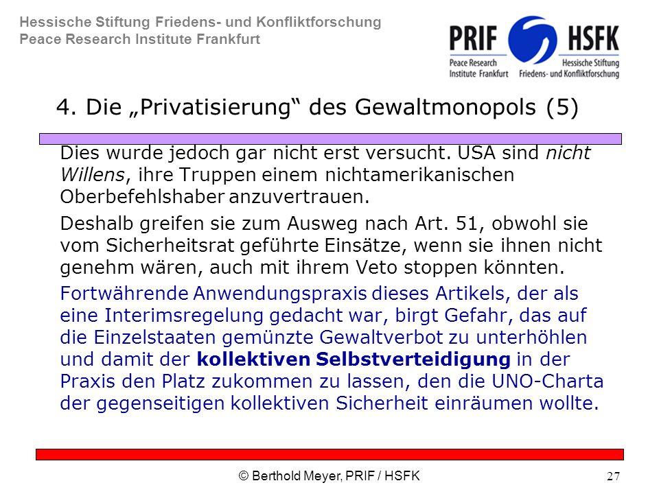 Hessische Stiftung Friedens- und Konfliktforschung Peace Research Institute Frankfurt © Berthold Meyer, PRIF / HSFK27 4.
