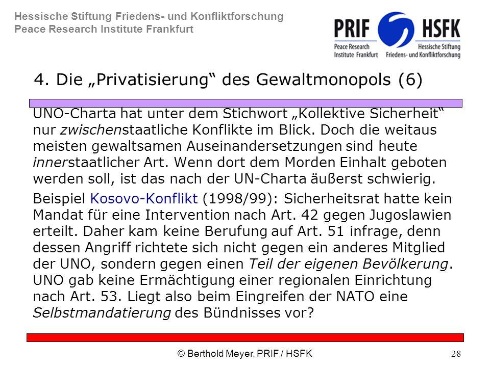 Hessische Stiftung Friedens- und Konfliktforschung Peace Research Institute Frankfurt © Berthold Meyer, PRIF / HSFK28 4.