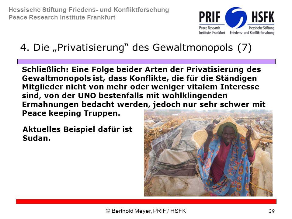 Hessische Stiftung Friedens- und Konfliktforschung Peace Research Institute Frankfurt © Berthold Meyer, PRIF / HSFK29 4.