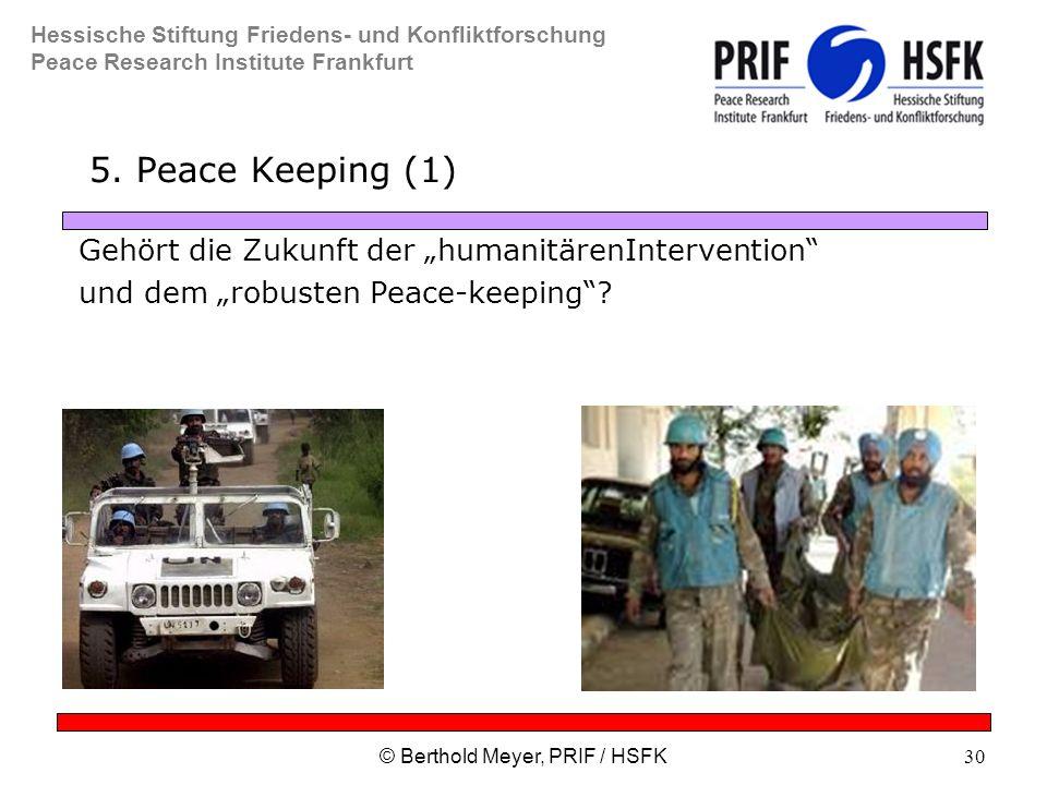 Hessische Stiftung Friedens- und Konfliktforschung Peace Research Institute Frankfurt © Berthold Meyer, PRIF / HSFK30 5.