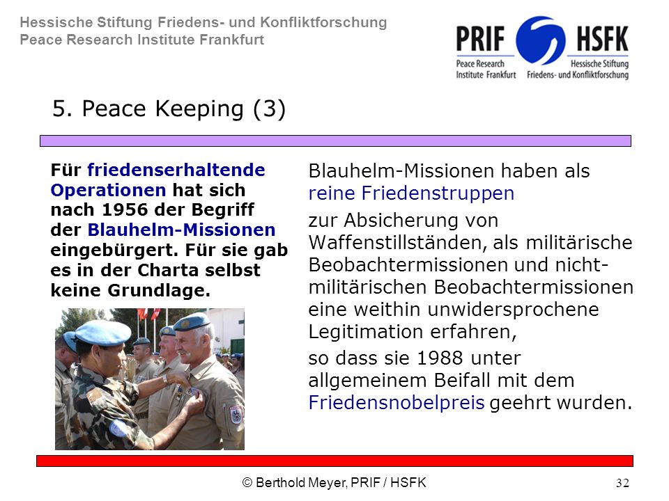 Hessische Stiftung Friedens- und Konfliktforschung Peace Research Institute Frankfurt © Berthold Meyer, PRIF / HSFK32 5.
