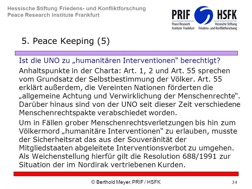 Hessische Stiftung Friedens- und Konfliktforschung Peace Research Institute Frankfurt © Berthold Meyer, PRIF / HSFK34 5.