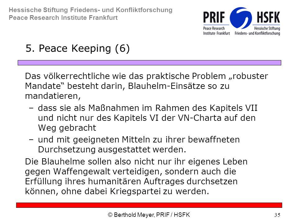 Hessische Stiftung Friedens- und Konfliktforschung Peace Research Institute Frankfurt © Berthold Meyer, PRIF / HSFK35 5.