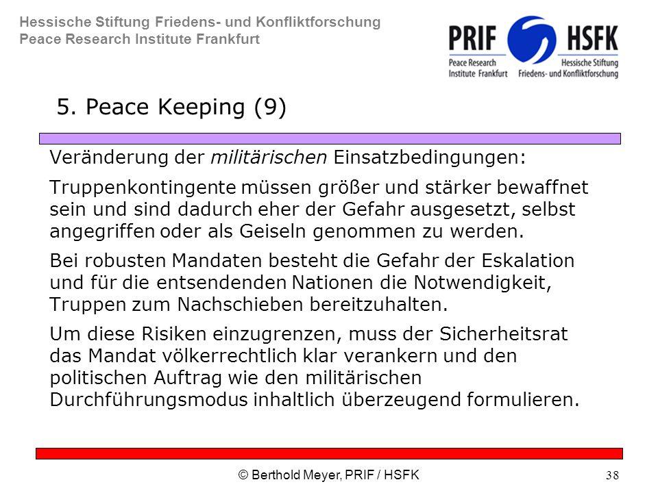 Hessische Stiftung Friedens- und Konfliktforschung Peace Research Institute Frankfurt © Berthold Meyer, PRIF / HSFK38 5.
